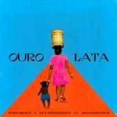 Ouro Lata von Duda Brack & Ney Matogrosso