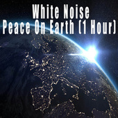 White Noise Peace On Earth (1 Hour) by Color Noise Therapy