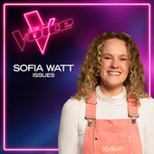 Issues (The Voice Australia 2021 Performance / Live) by Sofia Watt