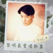 黎明最愛情歌集 Vol.4 by Leon Lai