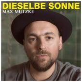 Dieselbe Sonne von Max Mutzke