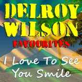 I Love To See You Smile Delroy Wilson Favourites de Delroy Wilson