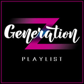 Generation Z Playlist by Various Artists