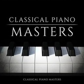 Classical Piano Masters by Various Artists