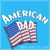American Dad (Soundtrack Inspired By The TV Series) de Various Artists