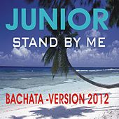 JUNIOR -  Stand by me ( Bachata Version ) by Junior