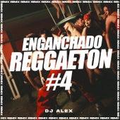 Enganchado Reggaeton 4 (Remix) by DJ Alex