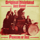 Pioneers of Jazz (Remastered) by Original Dixieland Jazz Band