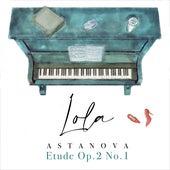 Etude Op.2 No.1 by Lola Astanova