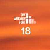 The Worship Zone 18 by The Worship Zone