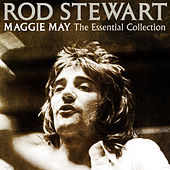 Maggie May: The Essential Collection de Rod Stewart