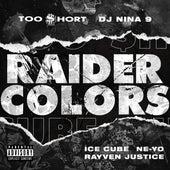 Raider Colors (feat. DJ Nina 9 & Rayven Justice) von Too Short