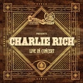 Church Street Station Presents: Charlie Rich (Live In Concert) by Charlie Rich