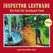 Ein Fall für Scotland Yard 12: Lady Merediths Erbe von Inspector Lestrade