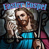 Easter Gospel by Various Artists