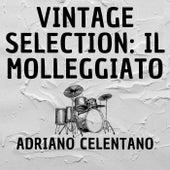 Vintage selection: il molleggiato (2021 remastered) by Adriano Celentano