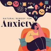 Natural Remedy for Anxiety: Stress Relief Music to Help Cure Anxiety, Panic Attacks, Apprehension by Headache Relief Unit