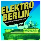 Elektro Berlin 2021: Leading and Capital Electronic Music von Various Artists
