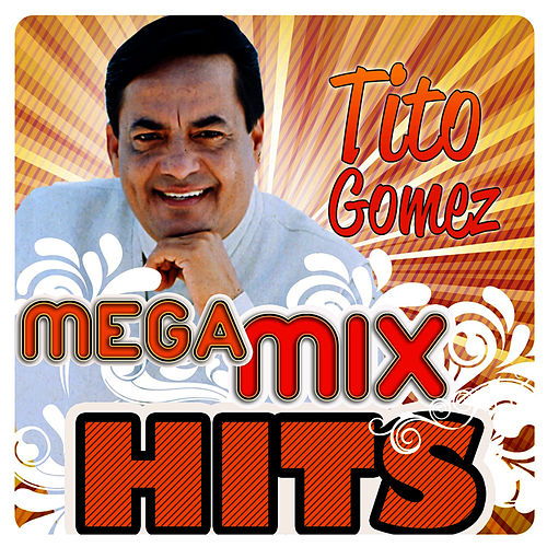 Mega MixHits by Tito Gomez