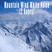 Mountain Wind White Noise (2 Hours) by Color Noise Therapy