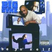 Be Yo' Self by Big Syke