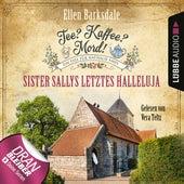 Sister Sallys letztes Hallelulja - Nathalie Ames ermittelt - Tee? Kaffee? Mord!, Folge 19 (Ungekürzt) von Ellen Barksdale