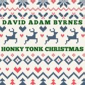 Honky Tonk Christmas by David Adam Byrnes