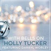 With Bells On by Holly Tucker