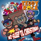 No Sleep 'Til Christmas by Teddy Rock
