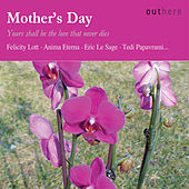 Mother's Day: Yours Shall Be the Love That Never Dies de Various Artists