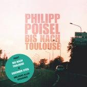 Bis nach Toulouse + Eiserner Steg von Philipp Poisel