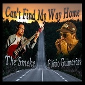 Can't Find My Way Home by The Smeke