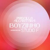 Boyzinho (Acústico no Studio F) de Priscilla Alcântara