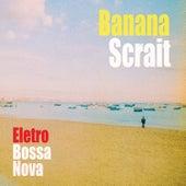 Dindi by Banana Scrait