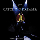 Catching Dreams: Live at Fort Knox Chicago fra J. Ivy