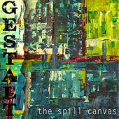 Gestalt von The Spill Canvas