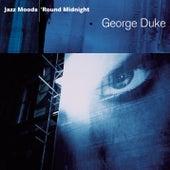 Jazz Moods: 'Round Midnight von George Duke