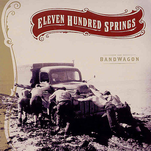 Bandwagon by Eleven Hundred Springs