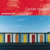 Jazz Moods: Hot by Freddie Hubbard