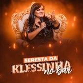 Seresta da Klessinha no Bar by Klessinha A baronesa