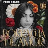 Borracha De Amor de Yoss Bones