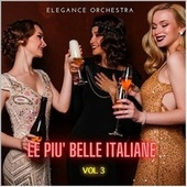 Le più belle italiane, Vol. 3 by Elegance Orchestra
