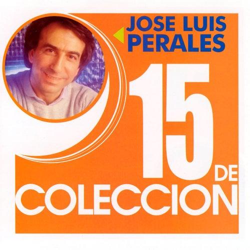 15 De Coleccion by Jose Luis Perales