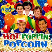 Hot Poppin' Popcorn by The Wiggles