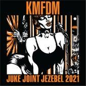 Juke Joint Jezebel 2021 de KMFDM