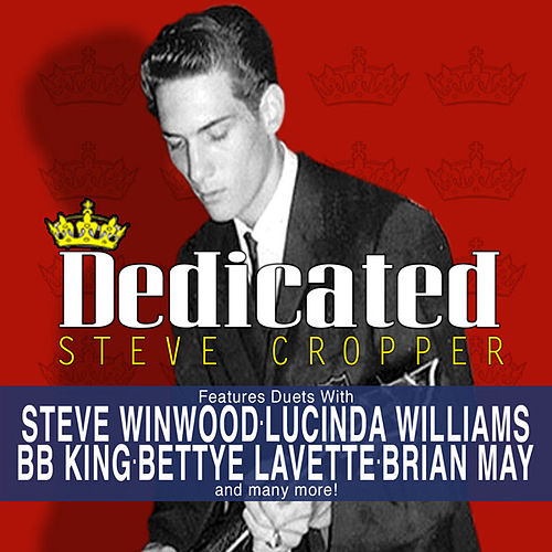 Dedicated - A Salute To The 5 Royales by Steve Cropper