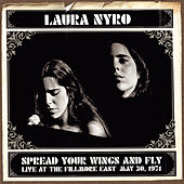 Spread Your Wings And Fly: Live At The Fillmore East von Laura Nyro