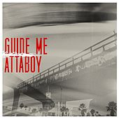 Guide Me - Radio Single by Attaboy