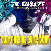 Don't Wanna Come Down by PL Sweets
