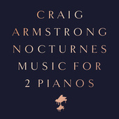 Nocturnes - Music for Two Pianos by Craig Armstrong